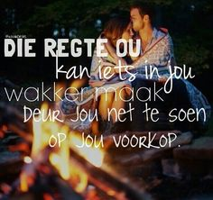Voorkop soen Your Man, My Man, Romantic Quotes, Love Quotes, I Love You, Let It Be, My Love, Afrikaanse Quotes, Feeling Loved