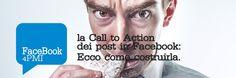 La Call to action in Facebook La differenza che passa tra urlare nel deserto e avere una piacevole chiacchierata con una platea attenta