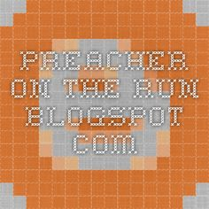 preacher-on-the-run.blogspot.com