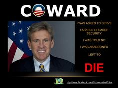 RIP good man, it's time for us to fight back -KEEP THIS IN MIND WHEN YOU VOTE!! Because WTF -Liberty & Justice for ALL - Thats NOT what happened here :( US Ambassador J. Christopher Stevens  Didn't get that :( ~He asked for more protection - Obama house DENIED! Benghazi Attacked. Let's help our own people first!
