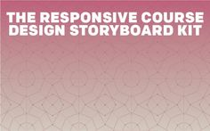 Plan out your responsive titles with the Responsive Course Design Storyboard Kit that Trivantis released to use in conjunction with Lectora Online 3!
