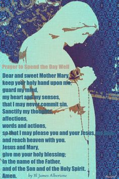Our Morning Offering – 30 January Prayer to Spend the Day Well by Blessed James AlberioneDear and sweet Mother Mary, keep your holy hand upon me; guard my mind, my heart and my senses, that I may never commit sin. Sanctify my...