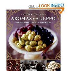 Aromas of Aleppo: The Legendary Cuisine of Syrian Jews, by Poopa Dweck