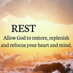 Sunday is always the day that I ... REST