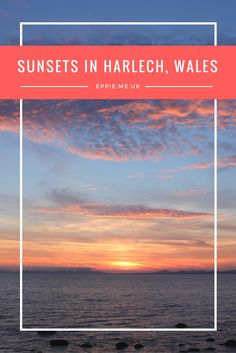 Sunset Photography | Sunset Beach | Beautiful Sunset | Pink Sunset | Sunset Sky | Harlech Beach | Harlech Pictures | Harlech Pinterest | Wales Beach | North Wales | Things to do in Wales