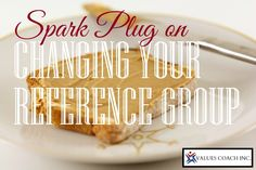 Change Your Reference Group