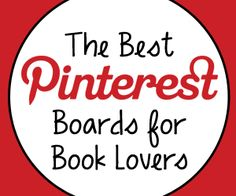 """""""The Best Pinterest Boards for Book Lovers"""""""