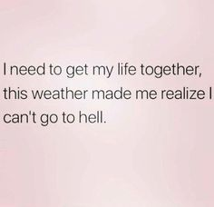 Yeah no way! Funny Quotes, Funny Memes, Hilarious, Funny Summer Quotes, Funny Signs, Heat Quotes, Hate Summer, Summer Heat, Summer Humor