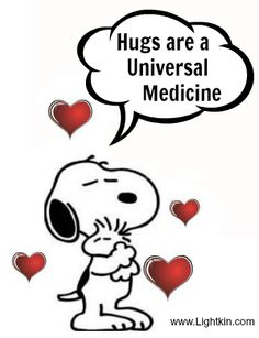 Hugs are a universal Medicine --Snoopy understands Energy Healing!
