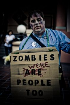 Zombies I Are Were People, zombie holding sign The ABCs of Surviving Comic-Con Cute Zombie, Zombie Pics, Zombie Apocalypse Party, Zombie Vampire, Talking To The Dead, Comic Con Cosplay, Zombieland, Very Scary, Geek Humor