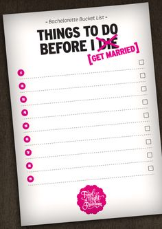 Bachelorette Bucket List #hen #night #game- For more great tips, tools, ideas and advise visit us at Bride's Book