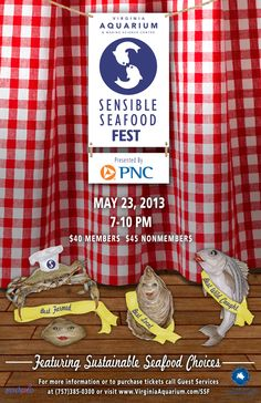 Sensible Seafood Fest - Thursday, May 23rd from 7-10 p.m. at the Virginia Aquarium - Enjoy a fun and flavorful adults-only feast with friends and foodies at theVirginia Aquarium. Sample foods from Sensible Seafood restaurant partners and learn about regional efforts focused on restoration, sustainability, and environmental stewardship.