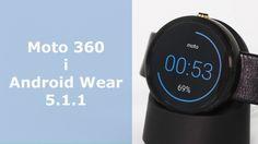awesome Motorola Moto 360 i Android Wear 5.1.1 - przegląd nowości