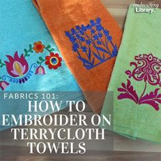 Embroidering on Terrycloth Towels  (PR1256) from www.Emblibrary.com