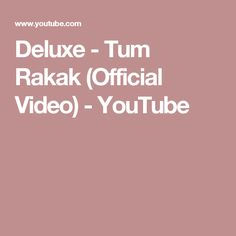 Deluxe - Tum Rakak (Official Video) - YouTube