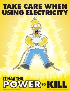 Müthiş Take Care When Using Electricity – Simpsons - Sağlık Safety Quotes, Safety Slogans, Health And Safety Poster, Safety Posters, Office Safety, Workplace Safety, Lab Safety, Safety First, Safety Fail