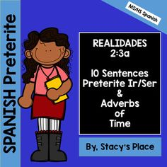 10 Sentences reviewing ir and ser in the preterite tenses and adverbs of time (last night, last weekend, last week and yesterday).1. Indicate whether ir/ser is used in the sentence and fill in the blank.2. Write the sentence in Spanish.