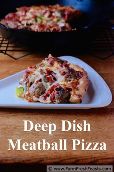 Deep Dish Meatball Pizza--using plenty of prepared foods, you can make a gourmet pizza in your own cast iron skillet at home.