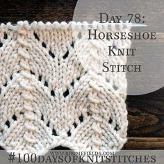 How to Knit the Horseshoe Knit Stitch +PDF +VIDEO , … - lochmuster sitricken Lace Knitting Stitches, Lace Knitting Patterns, Easy Knitting, Loom Knitting, Knitting Designs, Stitch Patterns, Vogue Knitting, Knitting Projects, Knit Crochet