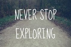 I love to explore