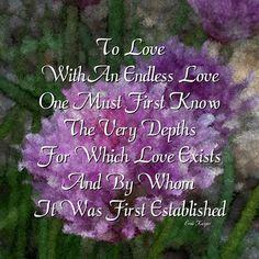 ~The Very Depths Of Love~ By Ernie Kasper #quote   #words   #love   #God   #randomthoughtsofaservant   #God   #creation   #peace   #art   #artwork   #canadianartist   #digitalart