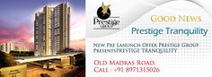Prestige Tranquility (Budigere Cross) Off Old Madras Road – two Bedrooms in Tower 7 inside is /landscape/club house/pool facing unit 1087 sq feet Ready for possession in June.