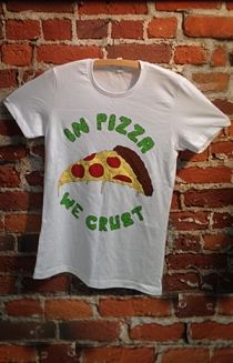 In Pizza We Crust Tee T-Shirt - Flawd Clothing T-Shirts - Online Store on District Lines