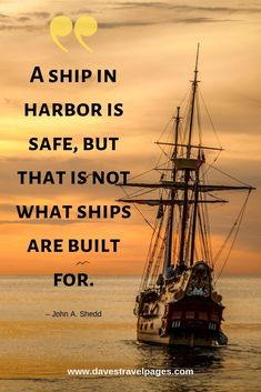 Travel captions - A ship in harbor is safe but that is not what ships are built for. hotel restaurant travel tips tour Tips Travel Best Travel Quotes, Best Places To Travel, Packing Tips For Travel, Us Travel, Solo Travel, Family Travel, See The World Quotes, Travel Captions, Life Is A Journey