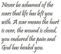 True.. So thankful for God's healing! Need to remember this everyone I am self conscious about my scars