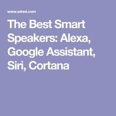 The Best Smart Speakers: Alexa, Google Assistant, Siri, Cortana Siri Cortana, Speakers, Good Things, Amazon Echo, Google, Tips, Loudspeaker, Counseling