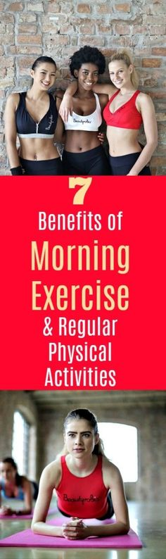 7 Benefits of Morning Exercise and Regular Physical Activities www.urbannaturale... 7 Benefits of Morning Exercise and Regular Physical Activities: Regular morning exercise lets you feel more productive, more energized, and most attentive towards your day-to-day ch ores. Consistent exercisers who regularly get up early in the morning and workout will feel more active, focused, and perfectly ready for the entire day.  #fitness #exercise #morningexercise #healthyliving