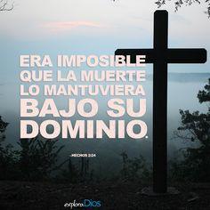 """""""[E]ra imposible que la muerte lo mantuviera bajo su dominio. – Hechos 2:24 #Biblia #Versiculo #Palabra  #Jesucristo #Evangelio #Cristo #Fe #LoucosPorJesus #Dios #Amén #PalabraDeDios #Gospel #Señor   #Jesus #Oración #Palabra #OneWayJesus #Misericordia #Juntos #KeepFaith #SemanaSanta #ExploraDios"""""""