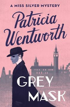 Patricia Wentworth's classic crime mysteries, featuring Miss Silver, are now available with beautiful new covers from Hodder UK and Open Road US.