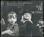 A Way of Seeing: Photographs of New York, by Helen Levitt  (Viking Press, 1965)