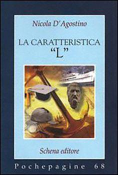"""La caratteristica """"L"""" di Nicola D'Agostino  Seguendo il tracciato del romanzo, ad una prima parte ove si descrivono situazioni e sentimenti ben noti a chi ha svolto il servi…"""