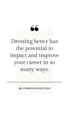 Dressing better has the potential to impact and improve your career in so many ways. More workwear inspiration? Follow @lynnmikolajczak on Instagram. Workwear Fashion, Working Woman, Work Wear, Improve Yourself, Career, Dressing, Inspirational Quotes, Photo And Video, Instagram