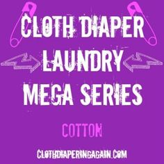 Cotton Cloth Diapers - ClothDiaperingAgain.com