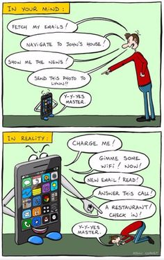 Smartphones rule our lives. We are but humble maids, bound by their ever-waning batteries and shoddy cell service. Don't believe us? In denial about your craving? Well these forty cartoons tell a different story.Laugh your style toward acceptance, friends.Friends? I think there's an app for that… 1 The Modern Fairytale And which filter did they …
