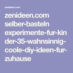 zenideen.com selber-basteln experimente-fur-kinder-35-wahnsinnig-coole-diy-ideen-fur-zuhause Cool Diy, Diys, Fur, Gerbera, Experiments Kids, Cool Ideas, Tutorials, Home, Cool Crafts