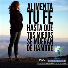 Alimenta tu Fe hasta que tus miedos se mueran de hambre                            No se puede hablar de amor donde no hay respeto Recibe la Mejor Información Motivacional en la comodidad de tu correo electrónico Solo ingresa tus datos aquí: Positive Thinker, Positive Thoughts, Positive Words, Perfect Word, Woman Quotes, Me Quotes, Christian Quotes Images, Dear God, Motto