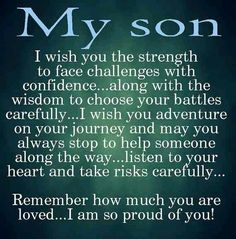 Moon Quotes Discover 10 Best Mother And Son Quotes Sons are a blessing and here are 10 quotes for mothers to express their love. We capture the love a mother feels for her son with the I love my son quotes. Love My Son Quotes, I Love My Son, Great Quotes, Inspiring Quotes, Quotes To Live By, Life Quotes, Mothers Love Quotes, Quotes Quotes, Father To Son Quotes