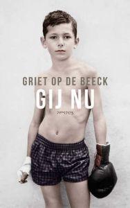 """Griet Op de Beek - Gij nu (verschijnt in februari 2016)            het  gaat over een jongetje, ik heb het vooral gekozen doordat  de """"front page""""  mij echt aantrekt om dit boek te lezen"""