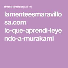 lamenteesmaravillosa.com lo-que-aprendi-leyendo-a-murakami