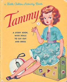 My parents didn't allow me to have Barbie; Tammy was more wholesome
