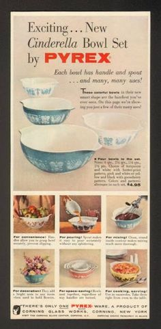 Vintage Pyrex Ads- love the CInderella bowls. they are amazing