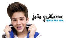 João Guilherme - Certa pra mim