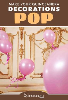 0202b79c1e9e92 3 modern ways to make your Quinceanera decorations pop – with balloons!