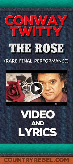 Country Music Songs - Conway Twitty  The Rose Lyrics. Final Performance (Rare)