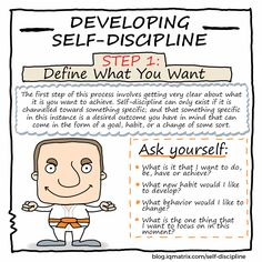 How to Develop Self-Discipline: http://blog.iqmatrix.com/self-discipline