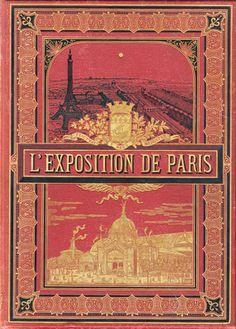 L'Exposition de Paris 1889 / publiée avec la collaboration d'écrivains spéciaux, édition enrichie de vues... par les meilleurs artistes. Paris : En vente à la Librairie illustrée, 1889 (Sceaux : Charaire et fils).